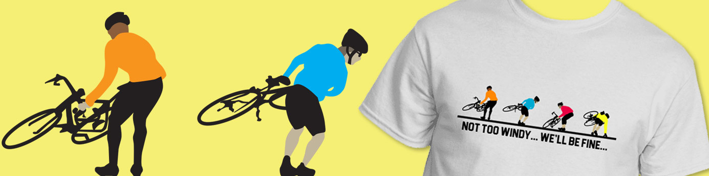 Not Too Windy... We'll Be Fine... cycling t-shirt banner